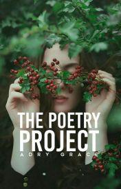 The Poetry Project by xxadrygracexx