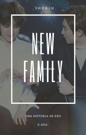 New Family ➵ EXO [1 Temporada]
