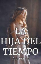 LA HIJA DEL TIEMPO (ERA DE VIKINGOS) TERMINADA y CORRIGIENDO by MarinaCarabS