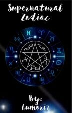 Supernatural Zodiacs by Lumori7
