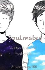 Soulmates: A Dan and Phil Fanfic  by SilverArrow100