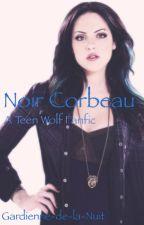 Noir Corbeau {Teen Wolf} {En PAUSE} by Gardienne-de-la-Nuit