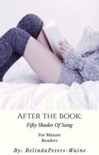 After The Book: Fifty Shades Of Sang #2 (Random Updates)  by BelindaPeters-Waine