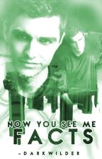 Now You See Me (Los ilusionistas) Facts by -darkwilder