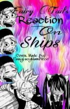 Fairy Tails Reaction On Ships by CrazyShippings