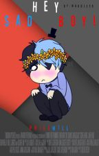 Hey Sad Boy! || [PhillWill]  by Waddles9