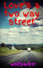 Love's a two way street by wolfpack17