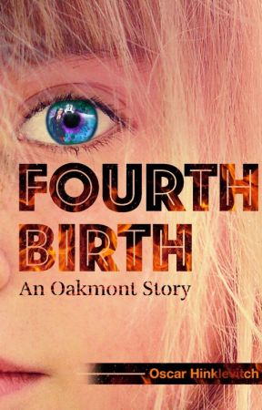 Fourth Birth: An Oakmont Story by OscarHinklevitch