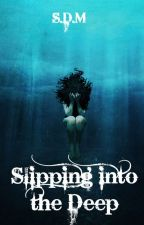 Slipping into the Deep by supchild