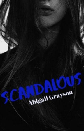 Scandalous (Slow Updates) by abigail_grayson