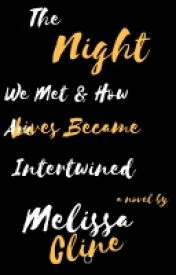 The Night We Met (And How Our Lives Became Intertwined) by 2000ClineM