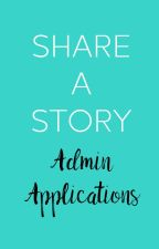 Share A Story Admin Applications [OPEN] by share-a-story
