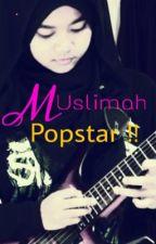 Muslimah Popstar !! by Naj_TaeRa