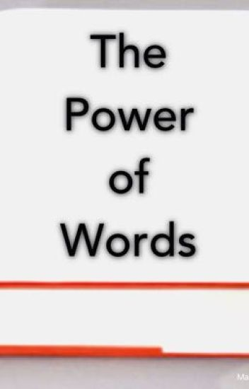 The Power of Words (completed)
