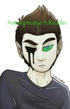 Antisepticeye X reader  by Renee625