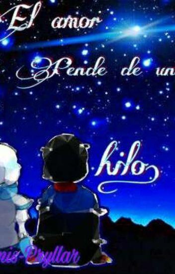 El Amor Pende De Un Hilo(errorberry)