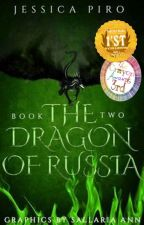 The Dragon of Russia (Book Two) *Excerpt* by xDRAG0N0VAx