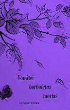 Vomitei Borboletas Mortas - Citações  by llaryoliveira