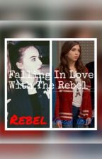 Falling In Love With The Rebel by WhatsupMik