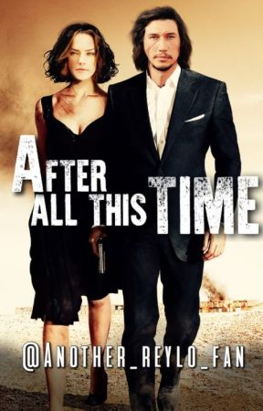 After All This Time - A Reylo Fanfic by another_reylo_fan