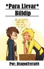 ✧Para Llevar✧ Billdip fanfiction by DragonTerra888
