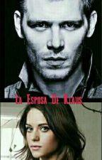 La Esposa De Klaus Mikaelson by Isthar_Grey