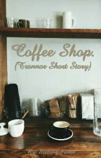 Coffee Shop.(Tronnor Short Story) by MeltingPrince