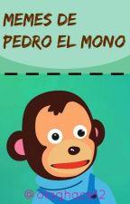 Memes De Pedro El Mono. by -passive