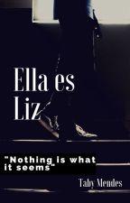 Ella es Liz by Tabymendes