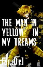 The Man In Yellow~ In My Dreams. [BillDip] by TheColdWarKid