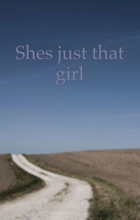 She's just that girl by SummerGomez0