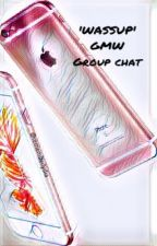 'WASSUP' GMW GROUP CHAT {ON HOLD} by rememberlydia