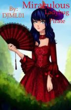 Miraculous Ladybug Pirates! by DJML01