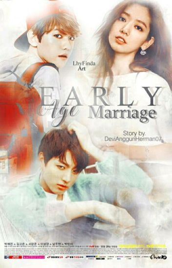 EARLY AGE MARRIAGE (PARK SHIN HYE EXO) {COMPLETED}