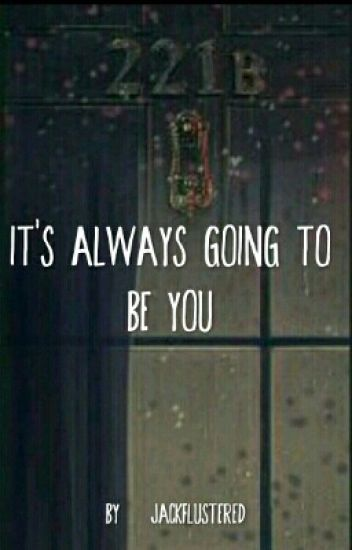 Teenlock: Its always going to be you.