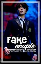 Fake Couple? → Jeon Jungkook FF / Fanfiction ♧ COMPLETED by damnhanbin