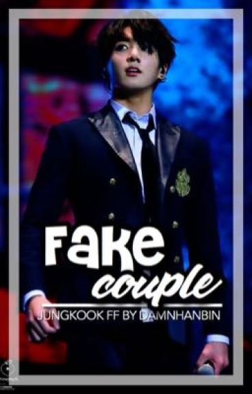 Fake Couple? ↠ Jeon Jungkook Fanfic + COMPLETED