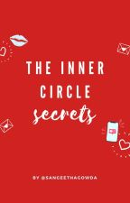 The Inner Circle Secrets by SangeethaGowda
