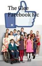 The Glee Facebook Fic by GlowWave