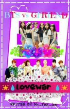 LOVEWAR (BTS AND GFRIEND FANFIC) by Ms_Pink_Jen