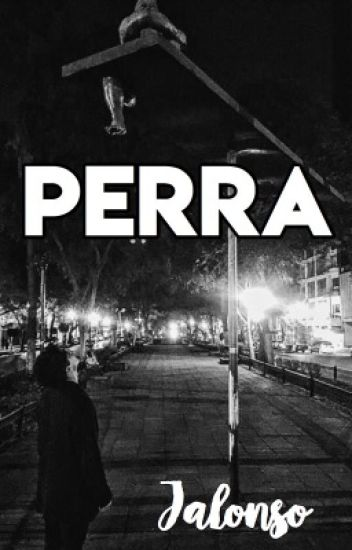 Perra J.V  (TERMINADA )