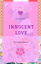 Innocent Love (Killua x OC) (Hunter x Hunter Fanfiction) by xxtaylorbearxx