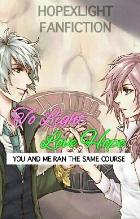 FINAL FANTASY XIII: To Light,Love Hope - INTRODUCTION - Wattpad