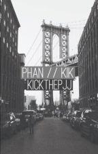 Phan // kik by KickthePJJ