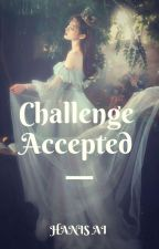 Challenge Accepted  by hanis_ai