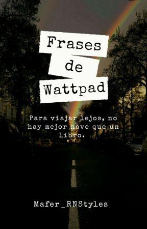Frases de Wattpad. by Mafer_RNStyles
