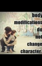 Body Modifaications Do Not Change Character by DontKnowWhichWayToGo