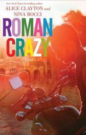 Roman Crazy (Broads Abroad, #1) by Nina Bocci by arebea23232