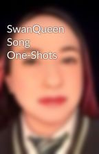 SwanQueen Song One-Shots by blyn99