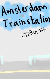 Amsterdam Train Station ~ A Semi-True Story by EIABULOFF